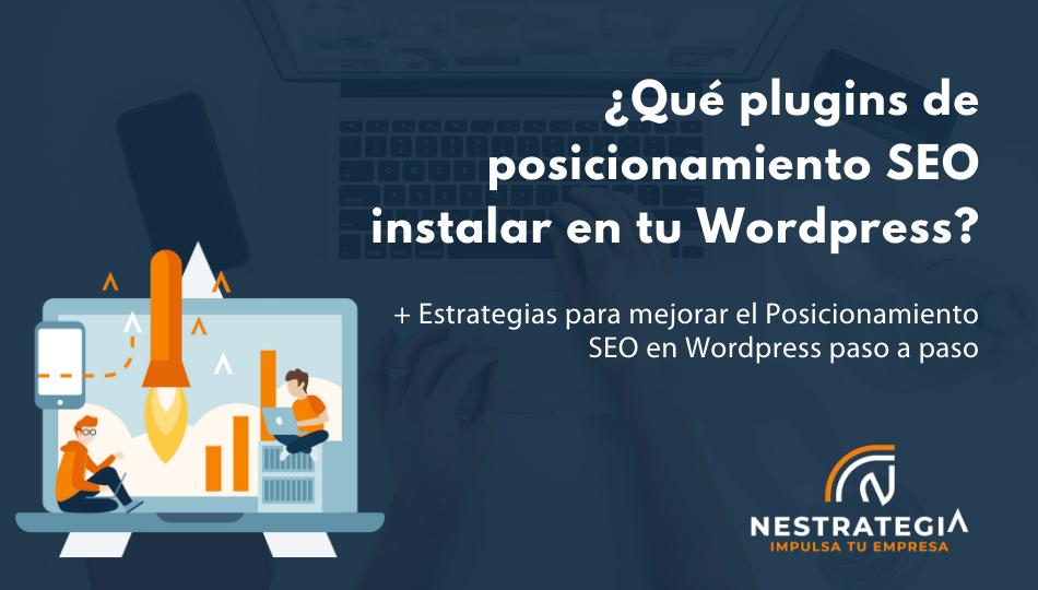 ¿Qué plugins de Posicionamiento SEO instalar para posicionar Wordpress?