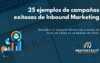 Descubre el Inbound Marketing a través de estos 25 casos de campañas de éxito.