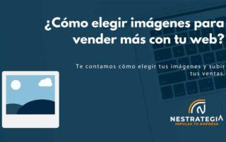 ¿Cómo elegir imágenes para vender más con tu web?