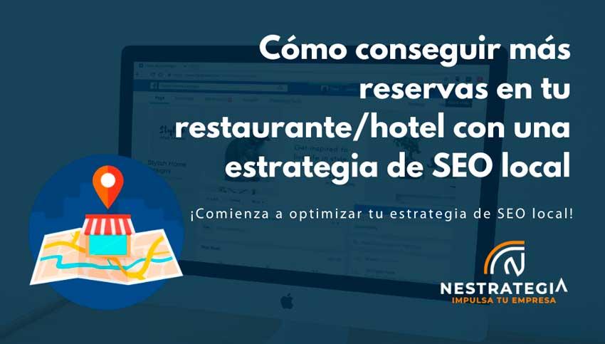 Cómo conseguir más reservas en tu restaurante/hotel con una estrategia de SEO local