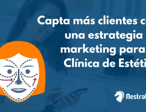 Cómo captar más clientes con una estrategia de marketing para una clínica de estética