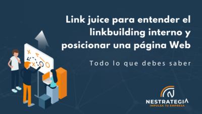 Link juice para entender el linkbuilding interno y posicionar una página Web