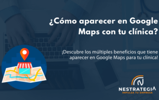 Cómo lograr aparecer el Google Maps con tu clínica