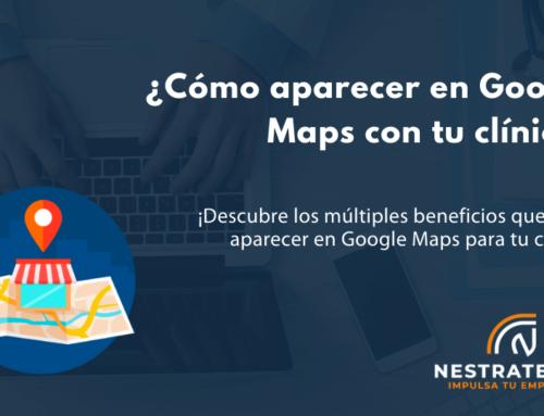 ¿Cómo aparecer en Google Maps con tu clínica?
