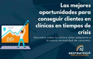 Mejores oportunidades para conseguir clientes en clínicas en tiempos de crisis