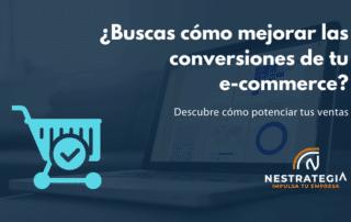 como mejorar conversiones ecommerce