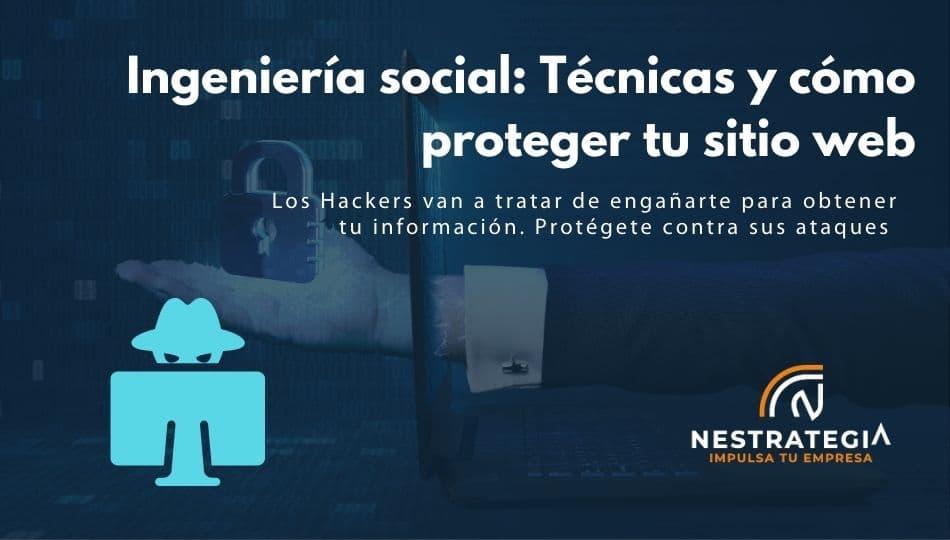 Conoce las técnicas de los hackers para robarte información. Protégete