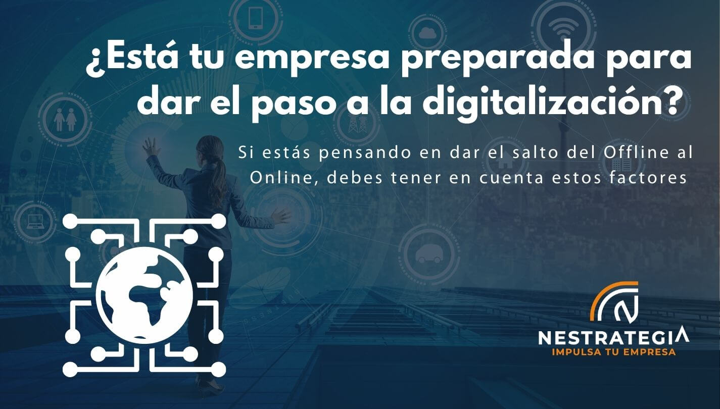 ¿Está tu empresa preparada para dar el paso a la digitalización?