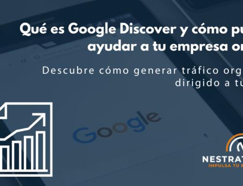 Qué es Google Discover y cómo puede ayudar a tu empresa online