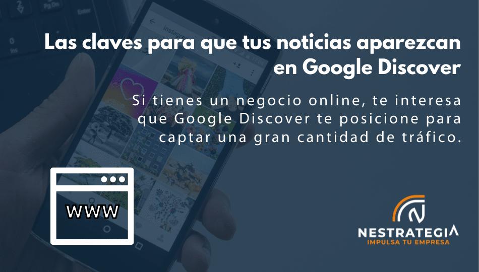 Las claves para que tus noticias aparezcan en Google Discover